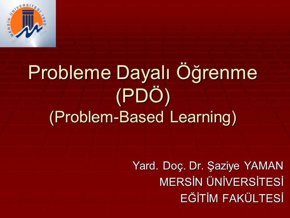 Probleme Dayalı Öğrenme (PDÖ) (Problem-Based Learning)