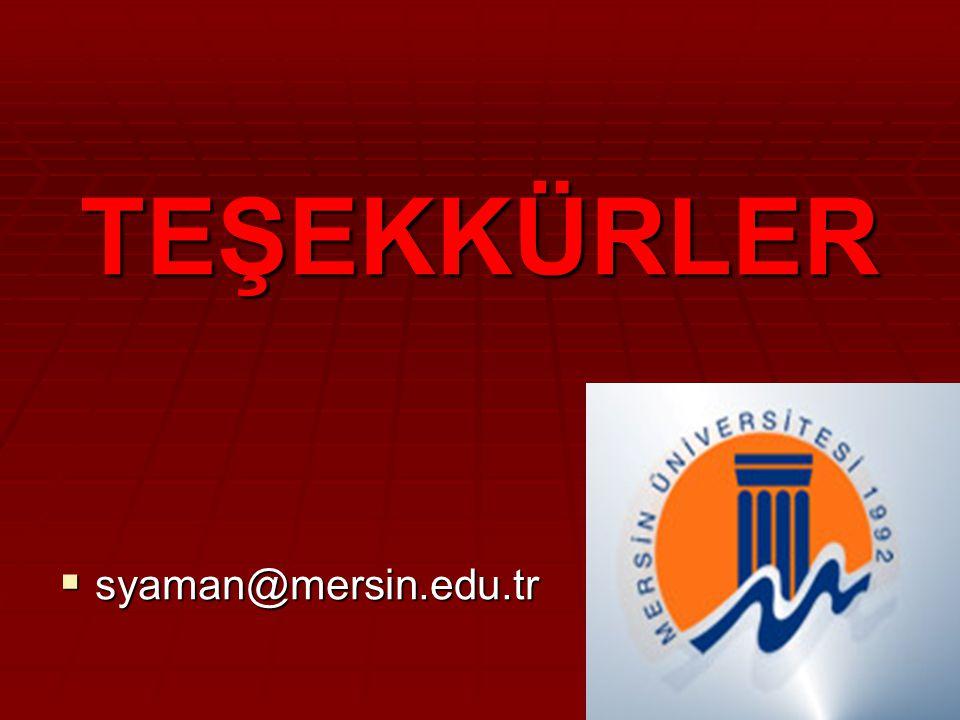 TEŞEKKÜRLER syaman@mersin.edu.tr