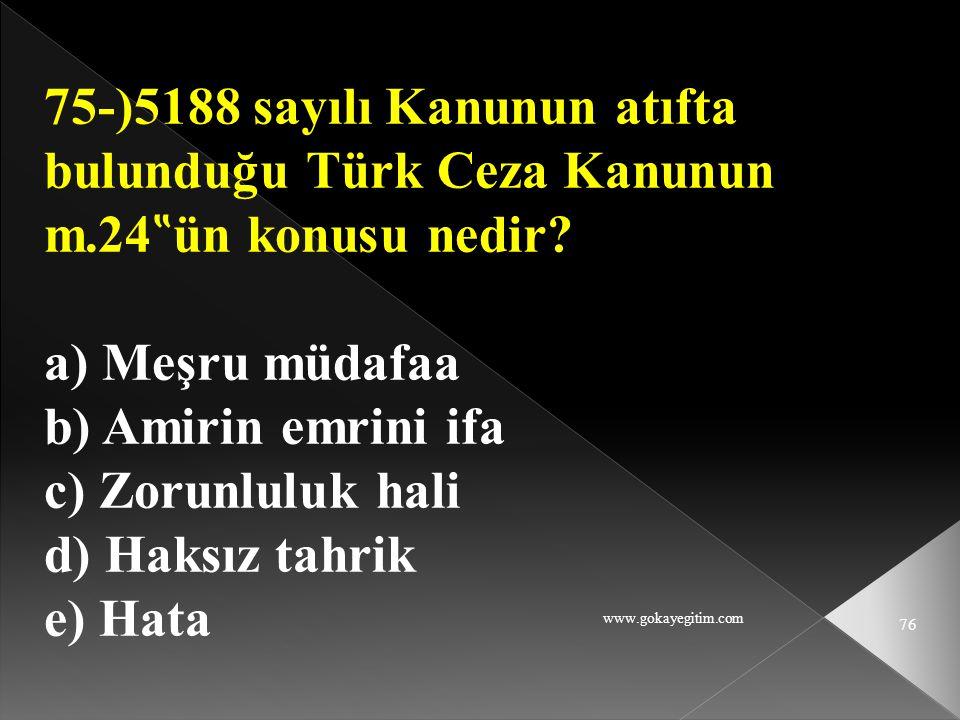 75-)5188 sayılı Kanunun atıfta bulunduğu Türk Ceza Kanunun m