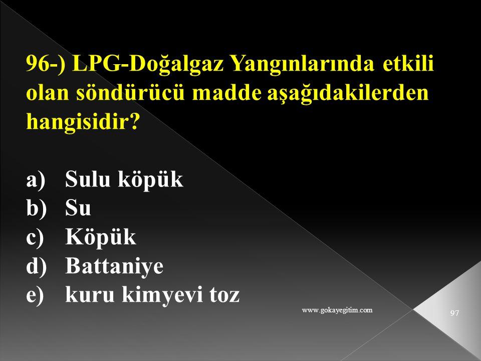 96-) LPG-Doğalgaz Yangınlarında etkili olan söndürücü madde aşağıdakilerden hangisidir