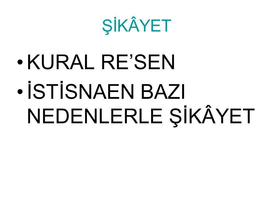 İSTİSNAEN BAZI NEDENLERLE ŞİKÂYET