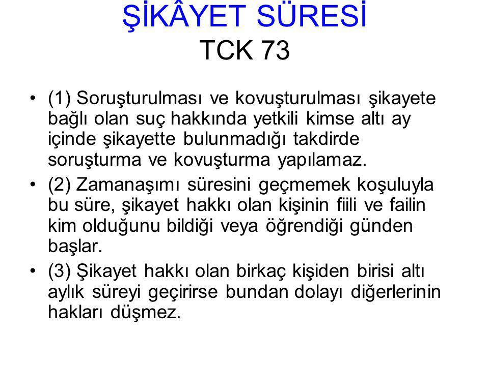 ŞİKÂYET SÜRESİ TCK 73