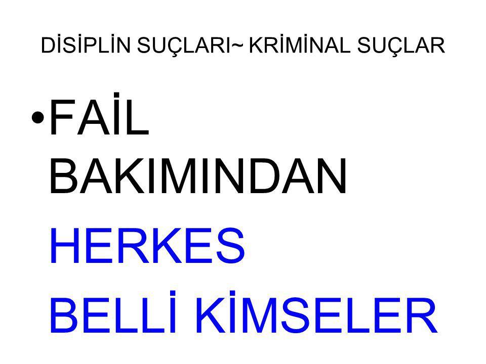 DİSİPLİN SUÇLARI~ KRİMİNAL SUÇLAR