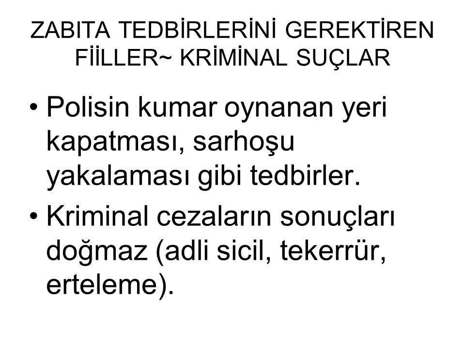 ZABITA TEDBİRLERİNİ GEREKTİREN FİİLLER~ KRİMİNAL SUÇLAR