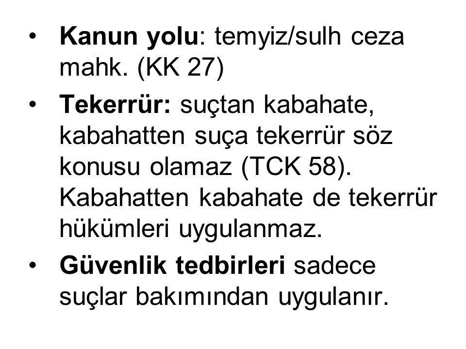 Kanun yolu: temyiz/sulh ceza mahk. (KK 27)