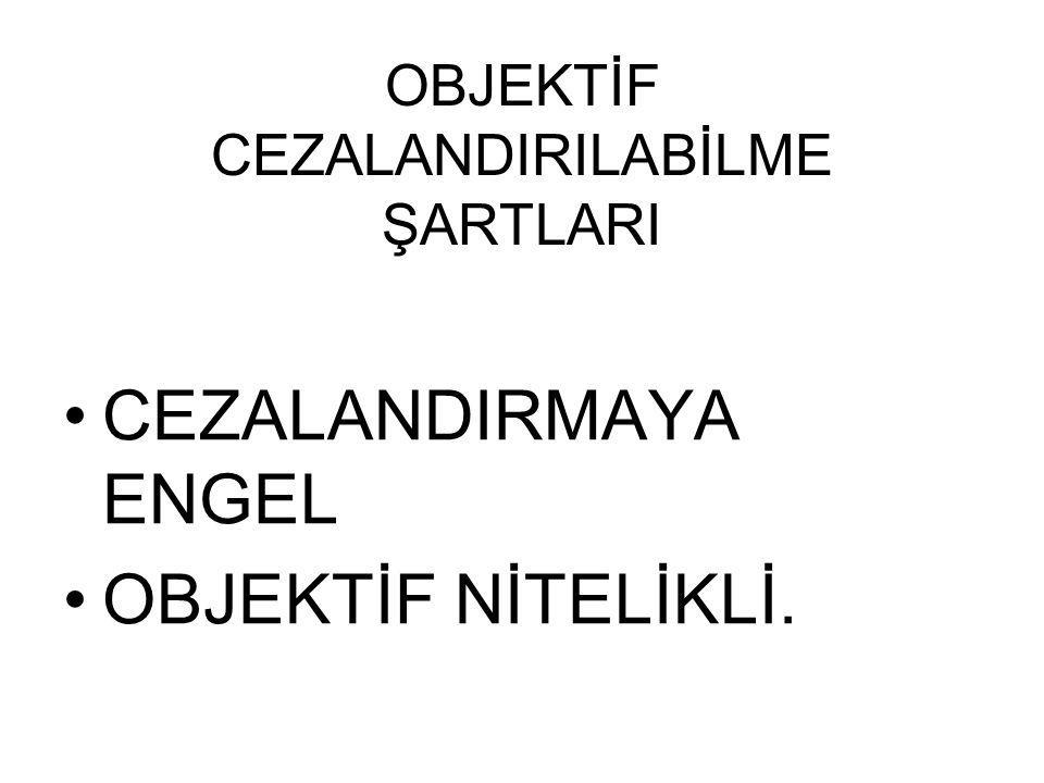 OBJEKTİF CEZALANDIRILABİLME ŞARTLARI