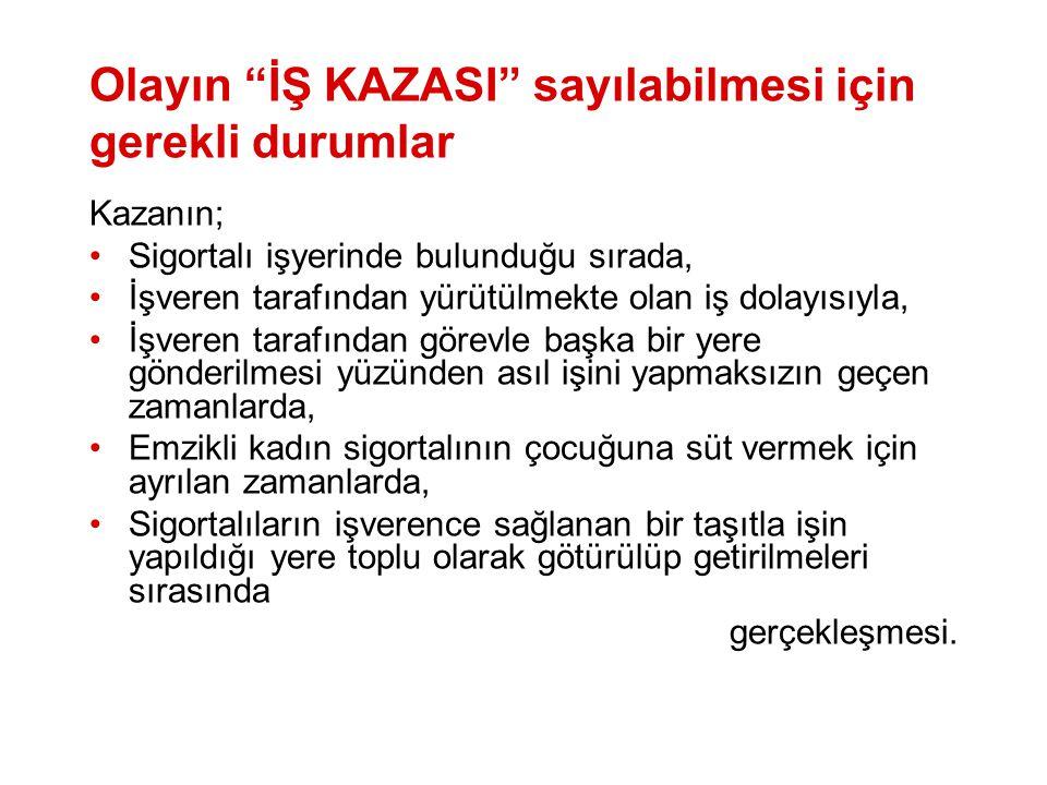 Olayın İŞ KAZASI sayılabilmesi için gerekli durumlar