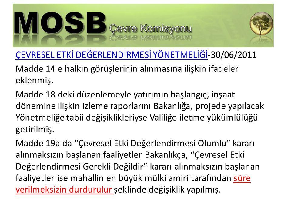 ÇEVRESEL ETKİ DEĞERLENDİRMESİ YÖNETMELİĞİ-30/06/2011 Madde 14 e halkın görüşlerinin alınmasına ilişkin ifadeler eklenmiş.
