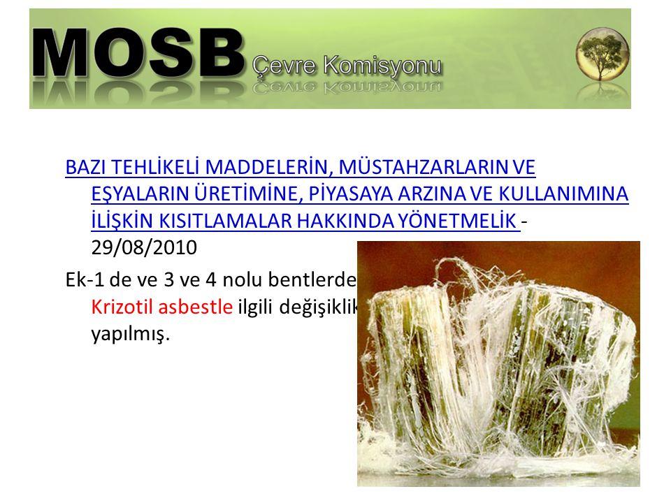 BAZI TEHLİKELİ MADDELERİN, MÜSTAHZARLARIN VE EŞYALARIN ÜRETİMİNE, PİYASAYA ARZINA VE KULLANIMINA İLİŞKİN KISITLAMALAR HAKKINDA YÖNETMELİK -29/08/2010