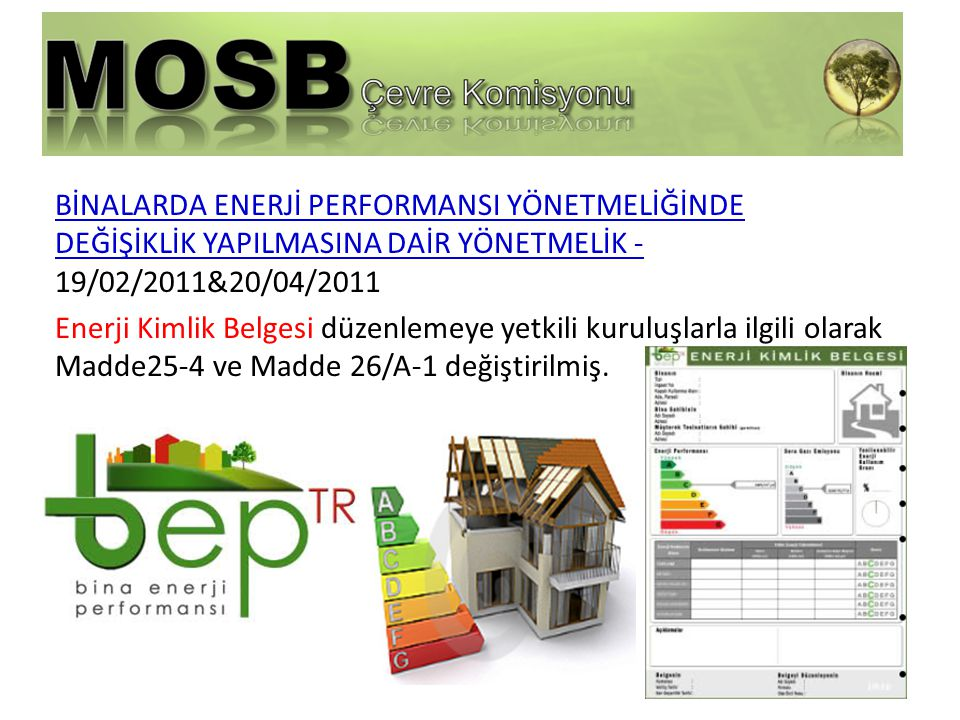 BİNALARDA ENERJİ PERFORMANSI YÖNETMELİĞİNDE DEĞİŞİKLİK YAPILMASINA DAİR YÖNETMELİK -19/02/2011&20/04/2011