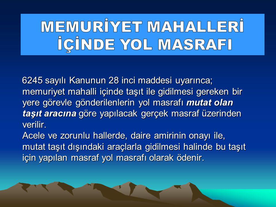 MEMURİYET MAHALLERİ İÇİNDE YOL MASRAFI
