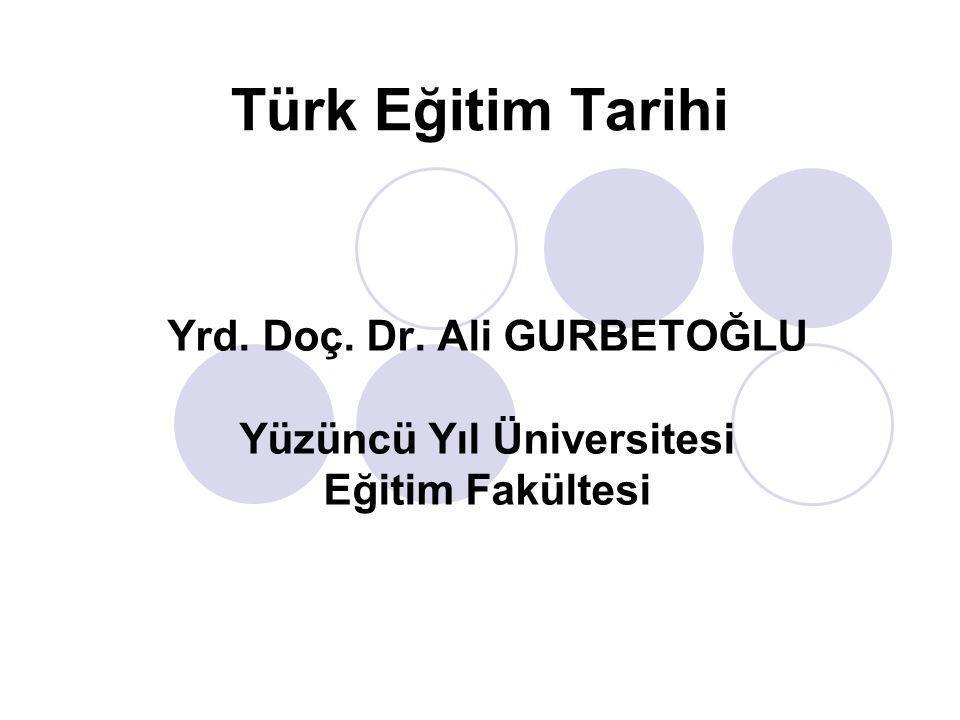 Yrd. Doç. Dr. Ali GURBETOĞLU Yüzüncü Yıl Üniversitesi Eğitim Fakültesi
