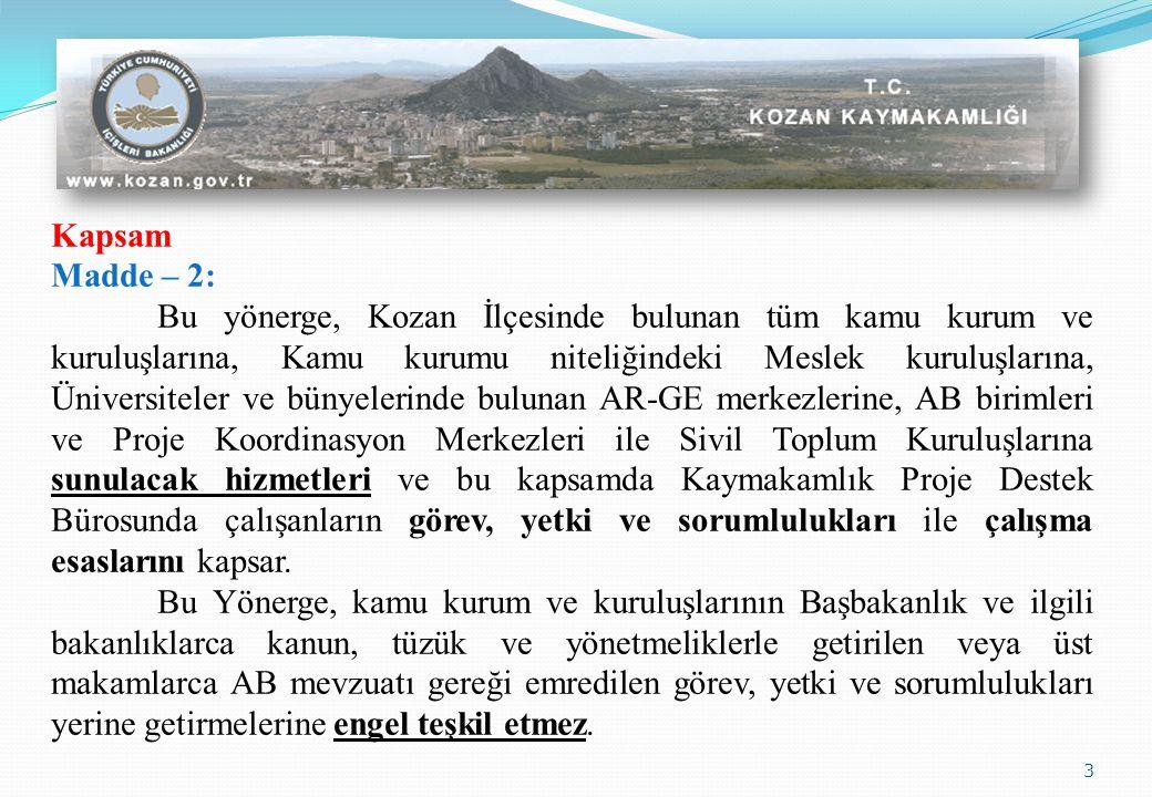Kapsam Madde – 2: