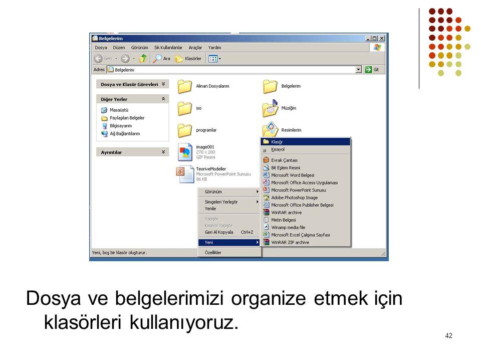 Dosya ve belgelerimizi organize etmek için klasörleri kullanıyoruz.