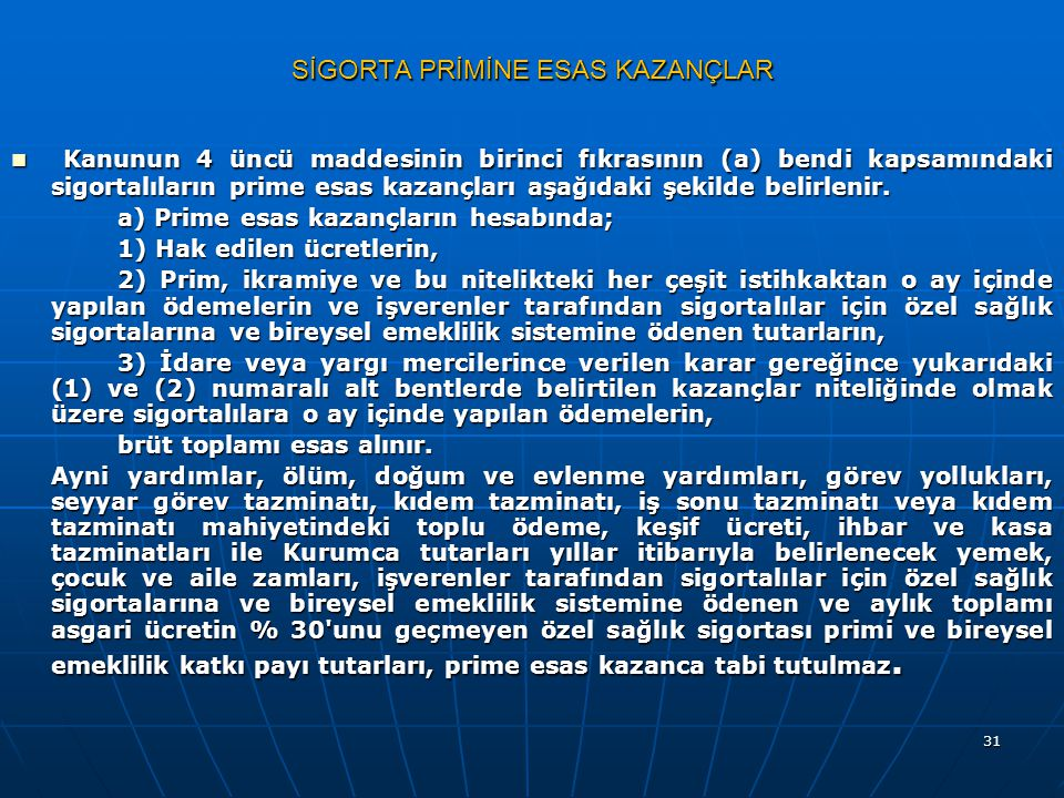 SİGORTA PRİMİNE ESAS KAZANÇLAR