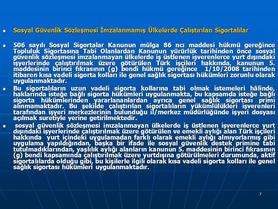 Sosyal Güvenlik Sözleşmesi İmzalanmamış Ülkelerde Çalıştırılan Sigortalılar
