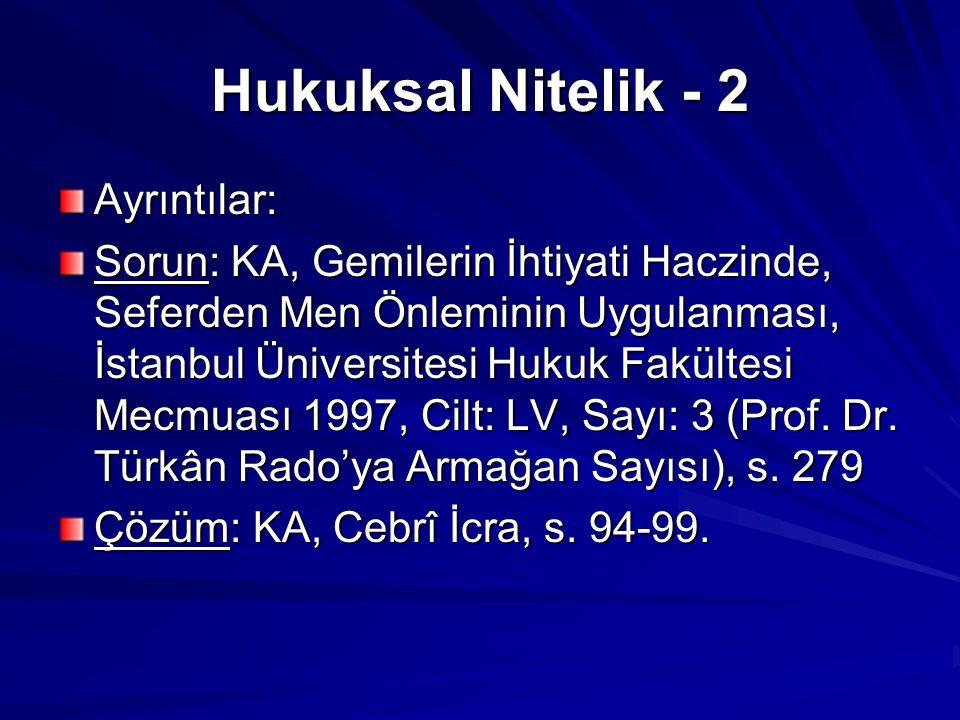Hukuksal Nitelik - 2 Ayrıntılar: