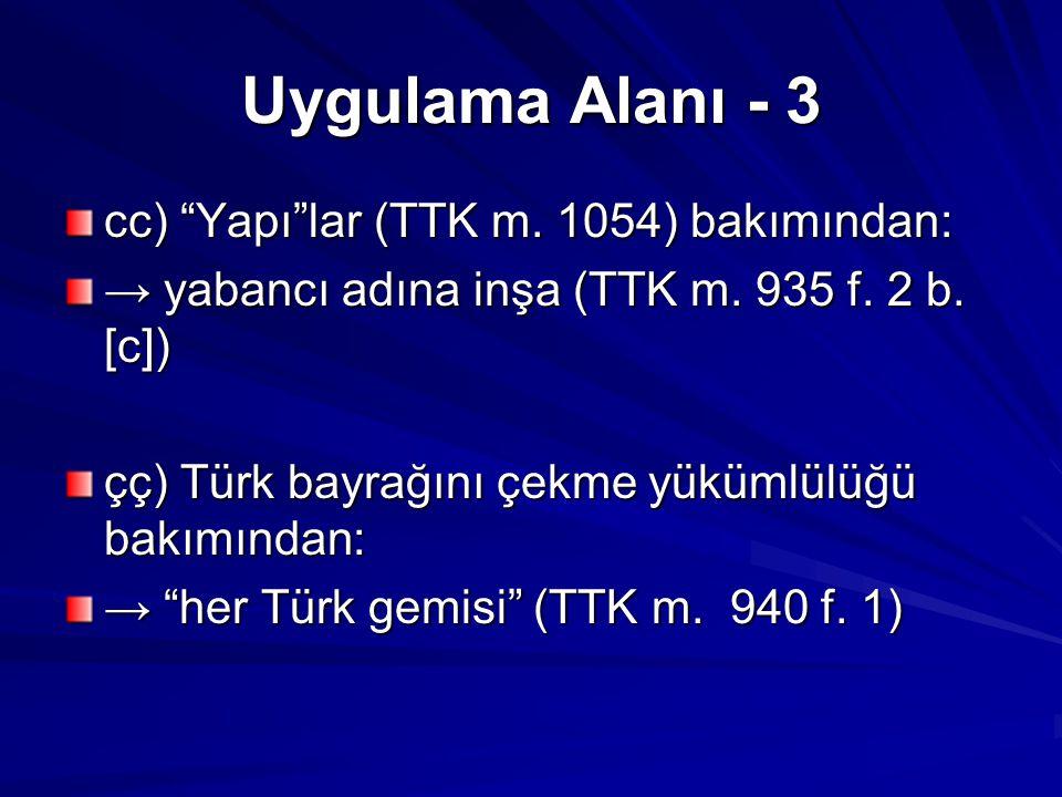 Uygulama Alanı - 3 cc) Yapı lar (TTK m. 1054) bakımından: