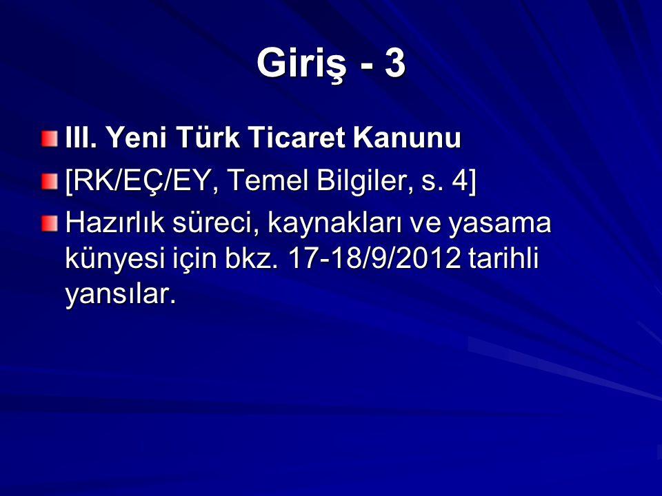 Giriş - 3 III. Yeni Türk Ticaret Kanunu