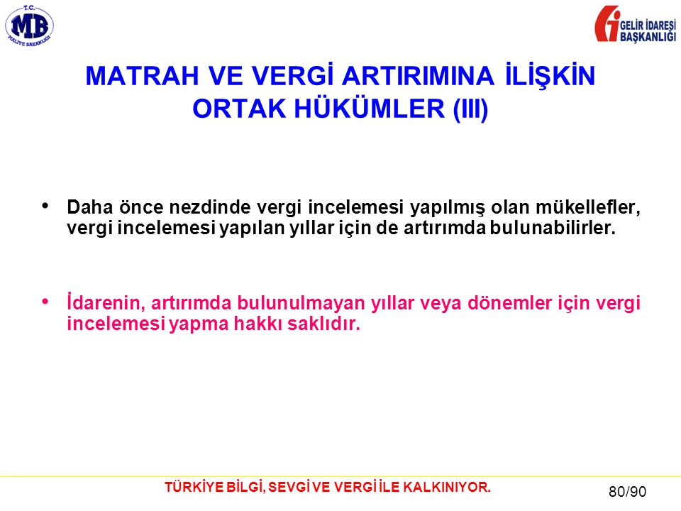 MATRAH VE VERGİ ARTIRIMINA İLİŞKİN ORTAK HÜKÜMLER (III)