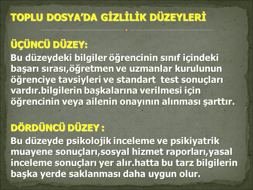TOPLU DOSYA'DA GİZLİLİK DÜZEYLERİ