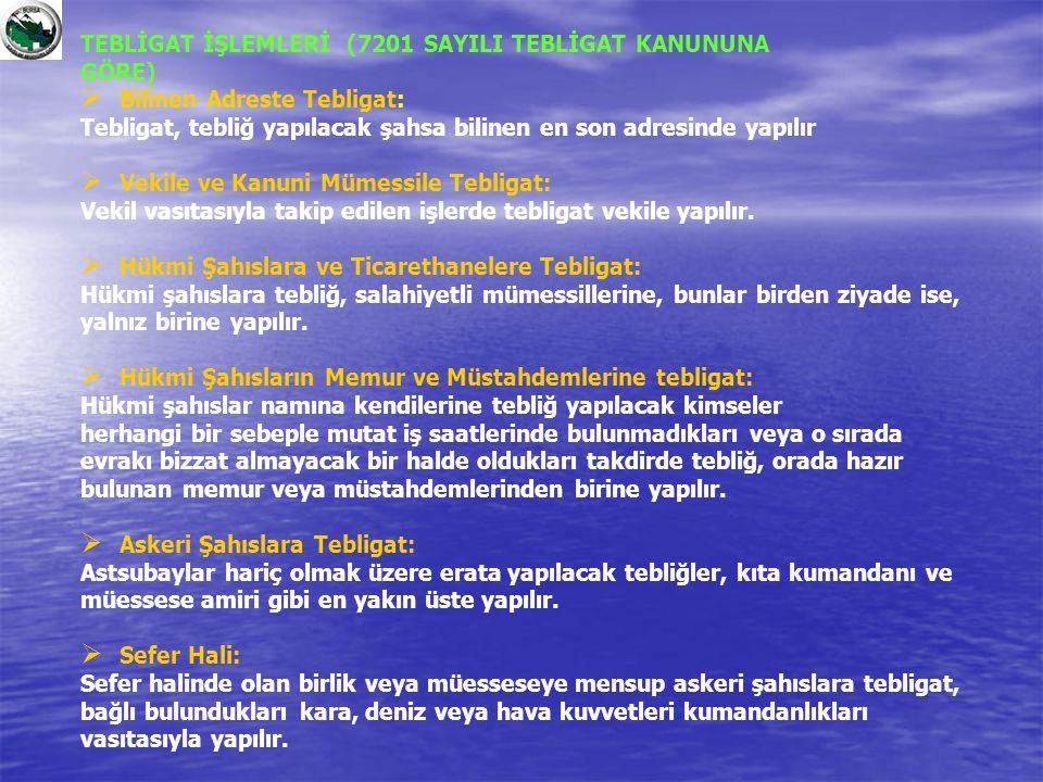 TEBLİGAT İŞLEMLERİ (7201 SAYILI TEBLİGAT KANUNUNA