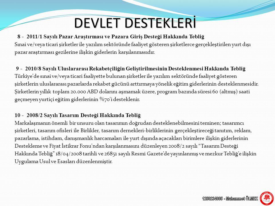 DEVLET DESTEKLERİ 8 - 2011/1 Sayılı Pazar Araştırması ve Pazara Giriş Desteği Hakkında Tebliğ.