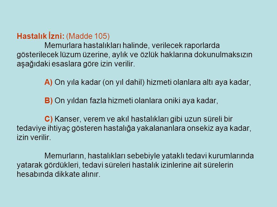 Hastalık İzni: (Madde 105)