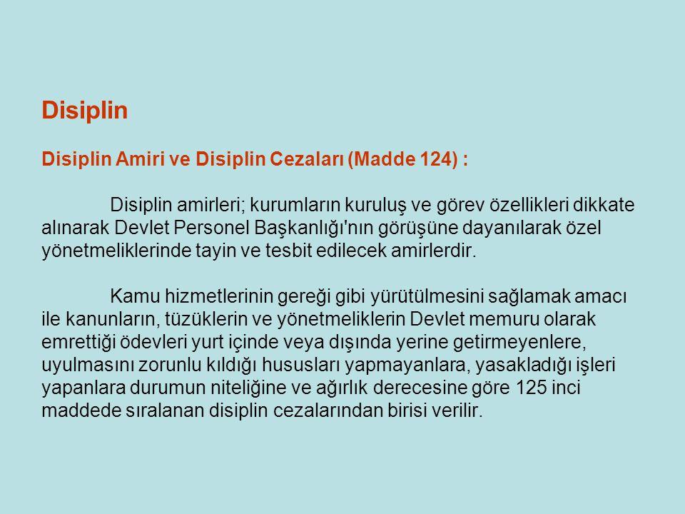 Disiplin Disiplin Amiri ve Disiplin Cezaları (Madde 124) :