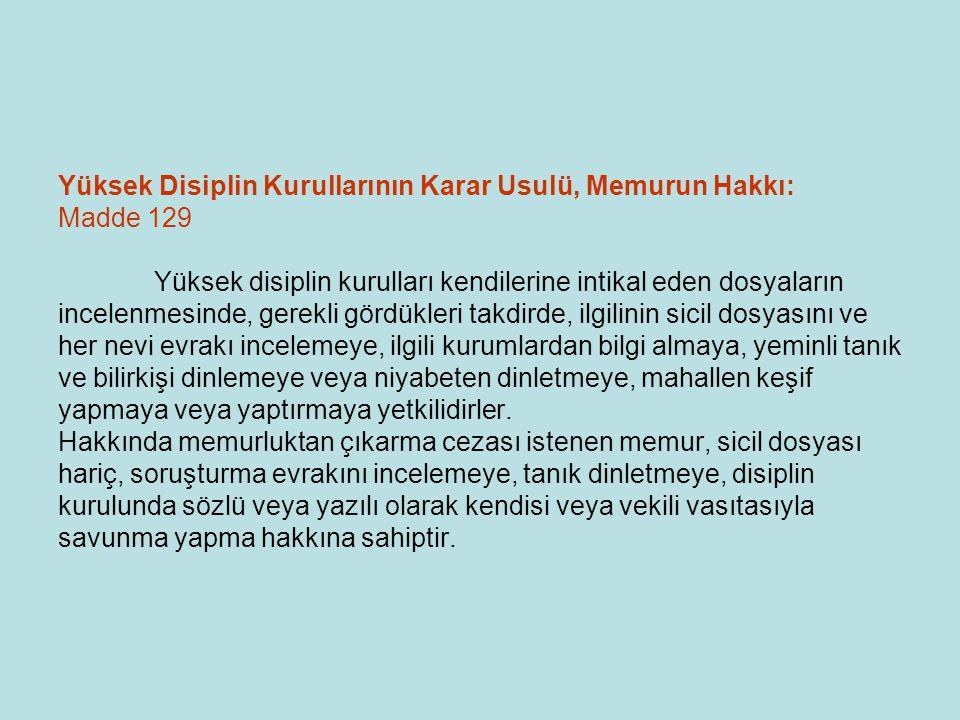 Yüksek Disiplin Kurullarının Karar Usulü, Memurun Hakkı: Madde 129