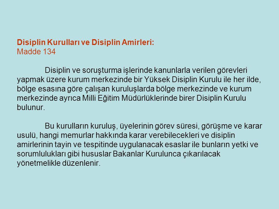 Disiplin Kurulları ve Disiplin Amirleri: Madde 134
