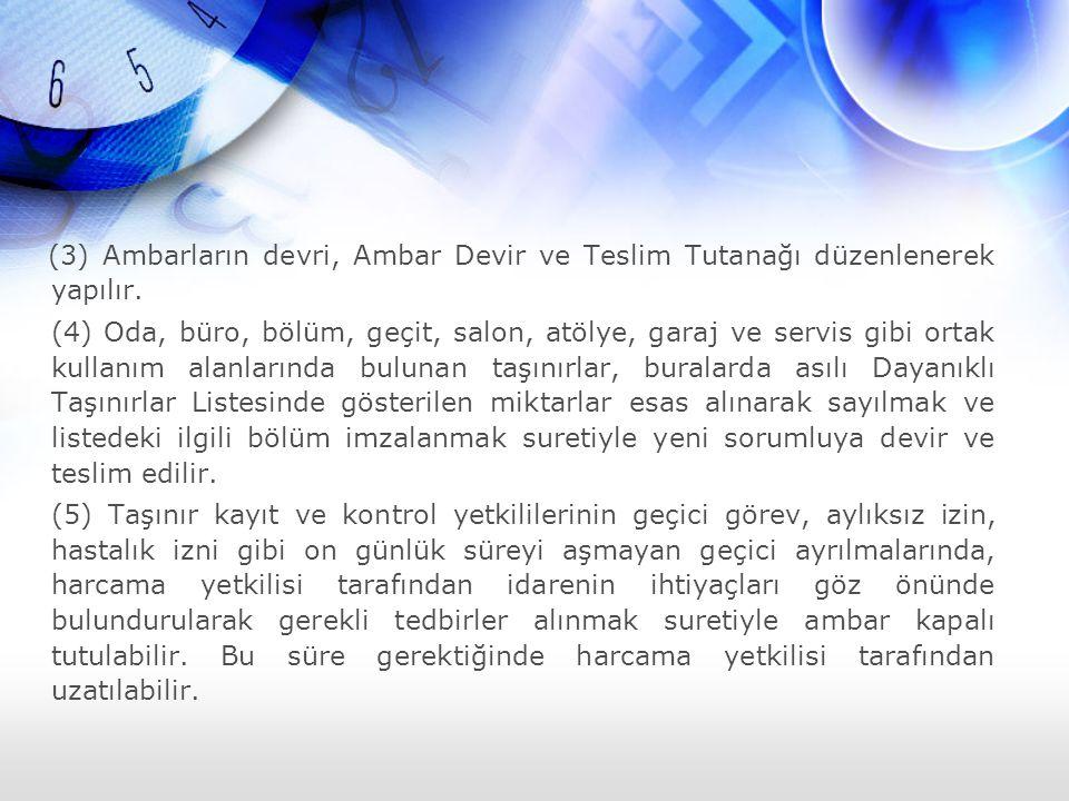 (3) Ambarların devri, Ambar Devir ve Teslim Tutanağı düzenlenerek yapılır.