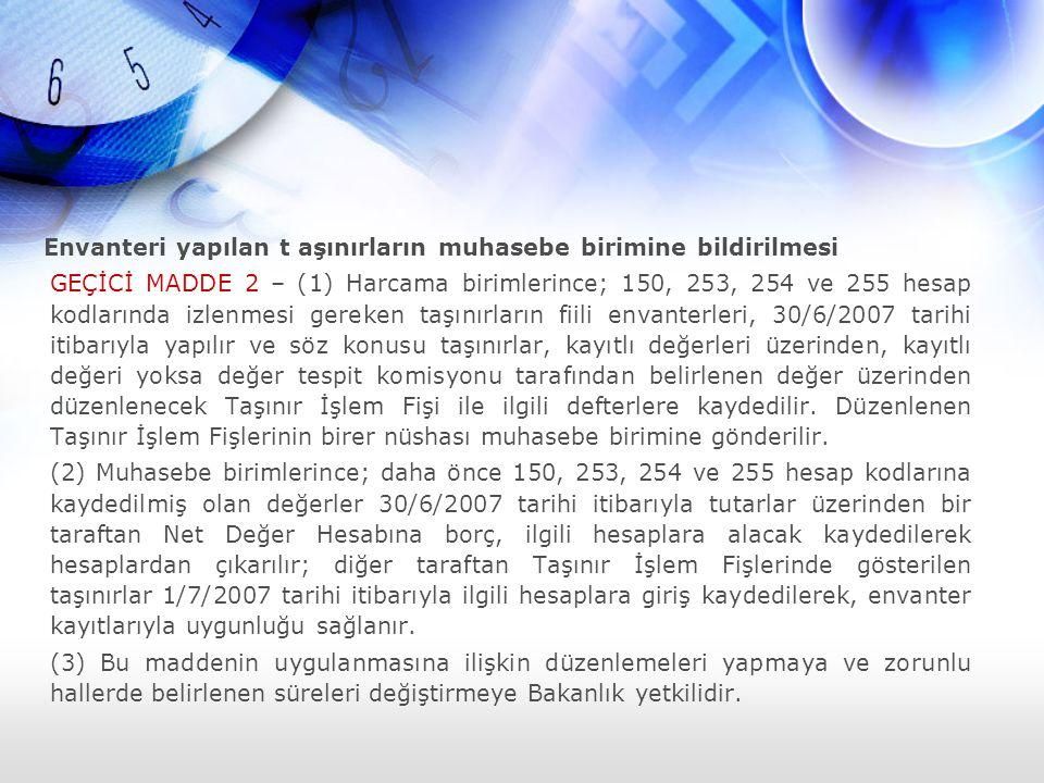 Envanteri yapılan t aşınırların muhasebe birimine bildirilmesi