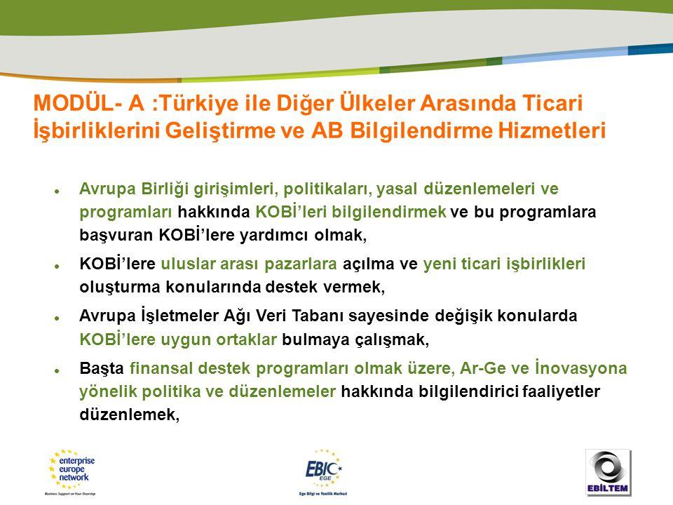 MODÜL- A :Türkiye ile Diğer Ülkeler Arasında Ticari İşbirliklerini Geliştirme ve AB Bilgilendirme Hizmetleri