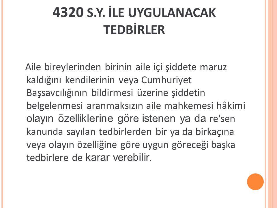 4320 S.Y. İLE UYGULANACAK TEDBİRLER