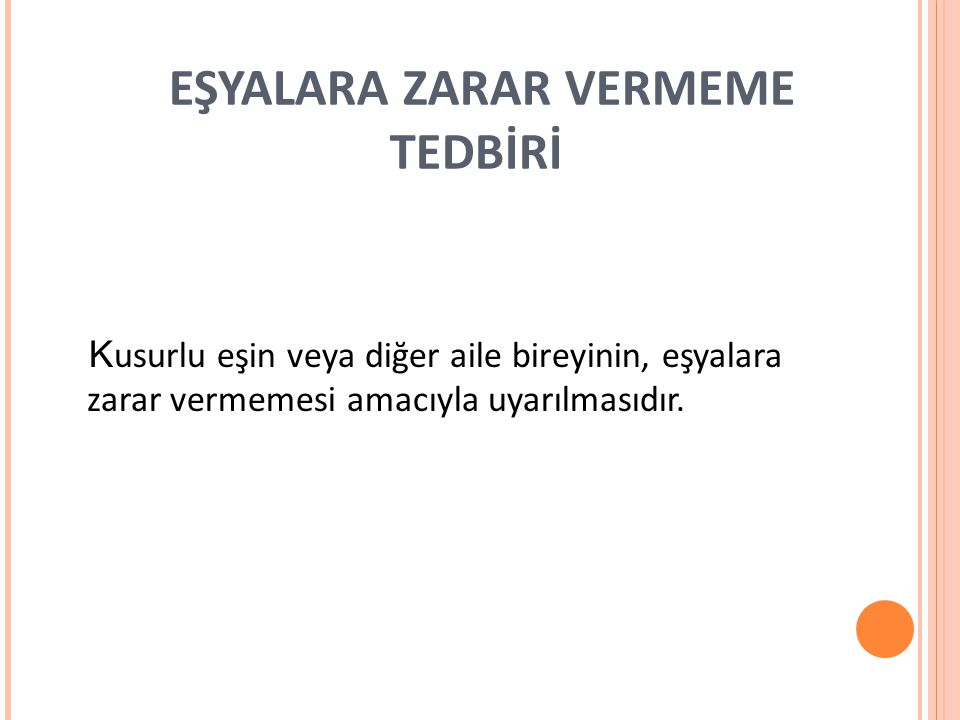 EŞYALARA ZARAR VERMEME TEDBİRİ