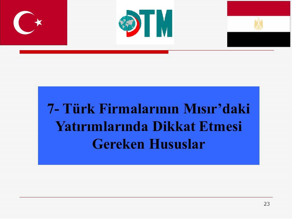 7- Türk Firmalarının Mısır'daki Yatırımlarında Dikkat Etmesi Gereken Hususlar