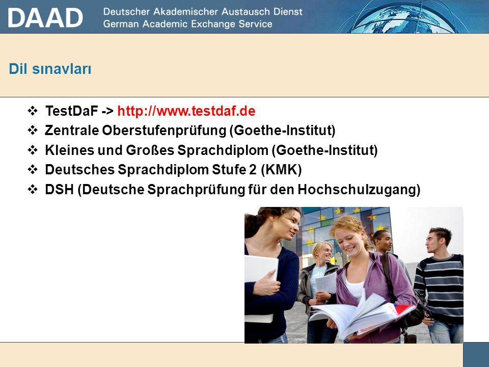 Dil sınavları TestDaF -> http://www.testdaf.de