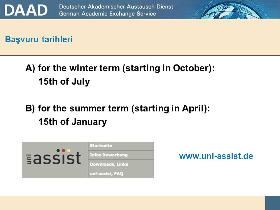 A) for the winter term (starting in October): 15th of July