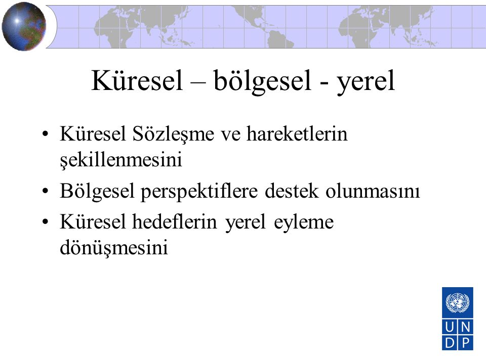 Küresel – bölgesel - yerel