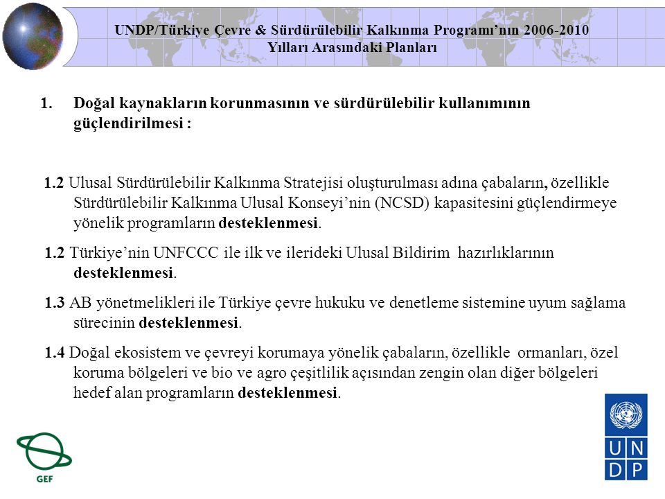 UNDP/Türkiye Çevre & Sürdürülebilir Kalkınma Programı'nın 2006-2010 Yılları Arasındaki Planları