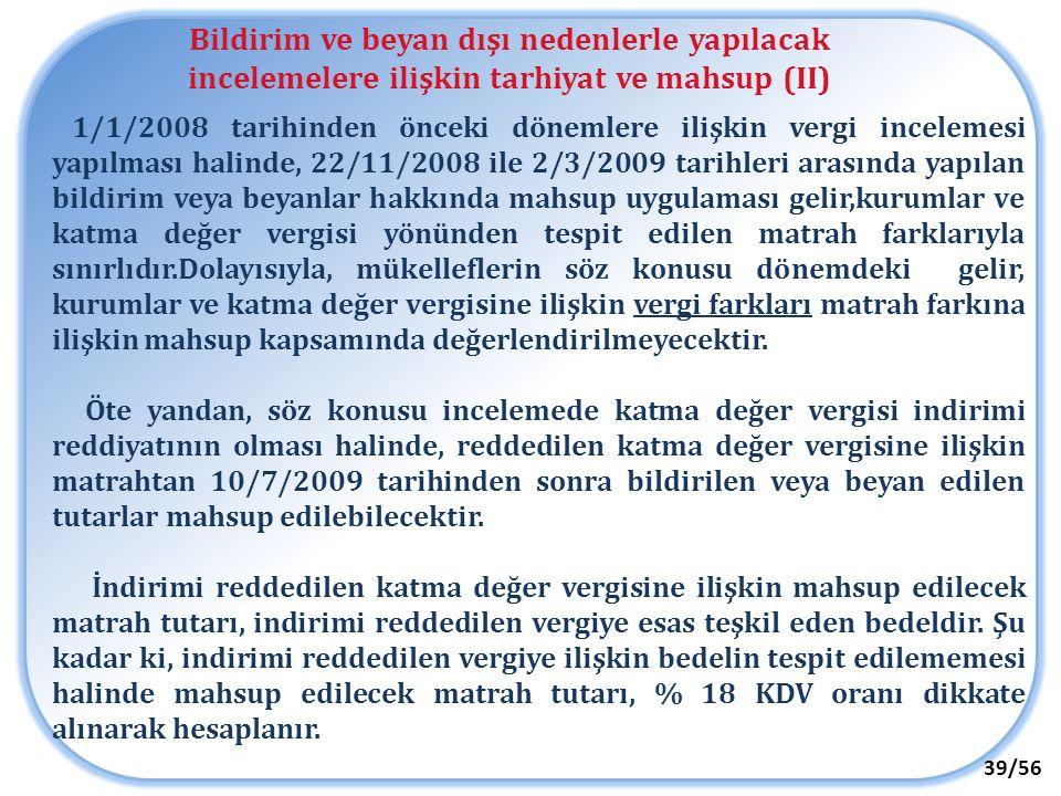 Bildirim ve beyan dışı nedenlerle yapılacak incelemelere ilişkin tarhiyat ve mahsup (II)