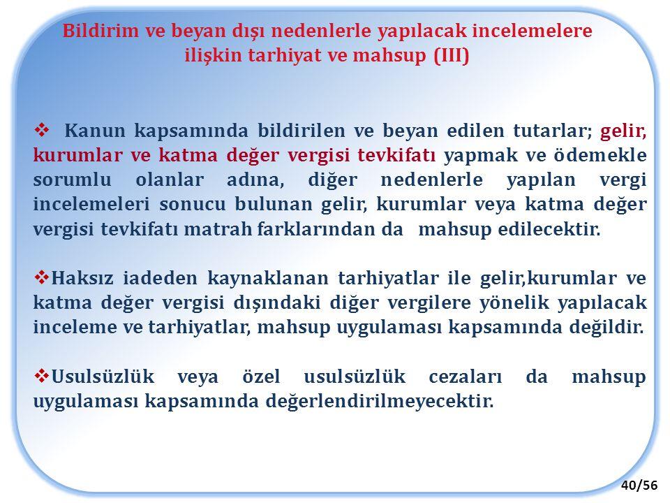 Bildirim ve beyan dışı nedenlerle yapılacak incelemelere ilişkin tarhiyat ve mahsup (III)