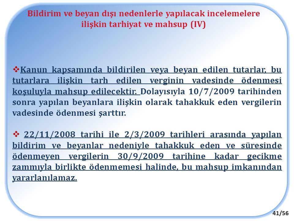 Bildirim ve beyan dışı nedenlerle yapılacak incelemelere ilişkin tarhiyat ve mahsup (IV)