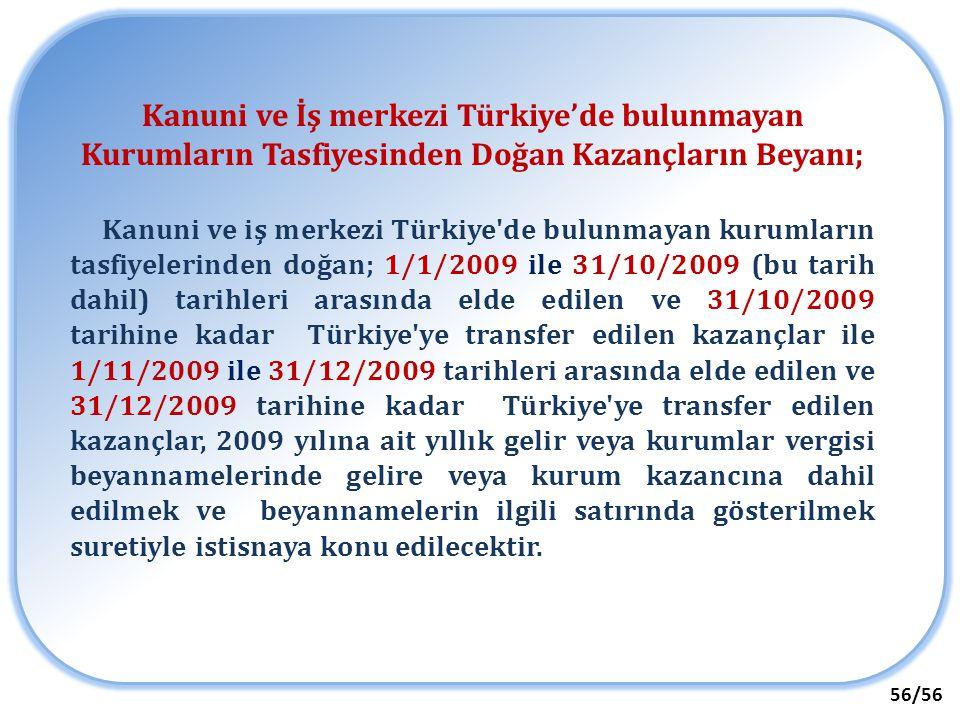 Kanuni ve İş merkezi Türkiye'de bulunmayan Kurumların Tasfiyesinden Doğan Kazançların Beyanı;