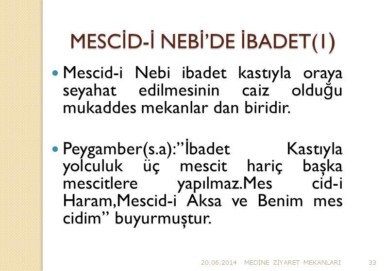 MESCİD-İ NEBİ'DE İBADET(1)