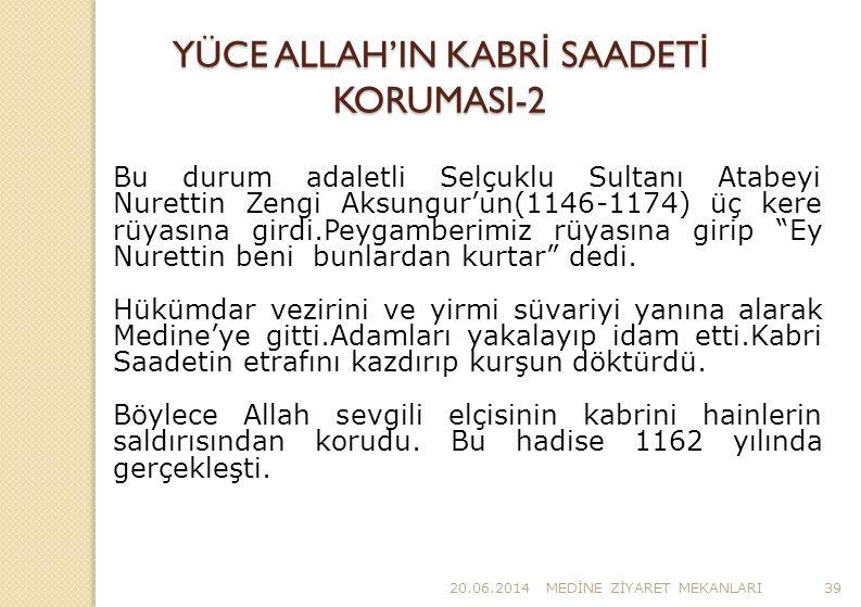 YÜCE ALLAH'IN KABRİ SAADETİ KORUMASI-2