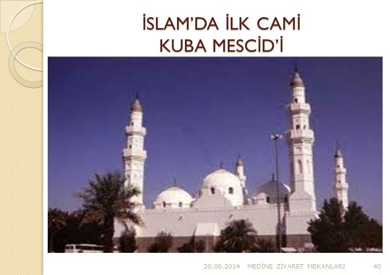 İSLAM'DA İLK CAMİ KUBA MESCİD'İ