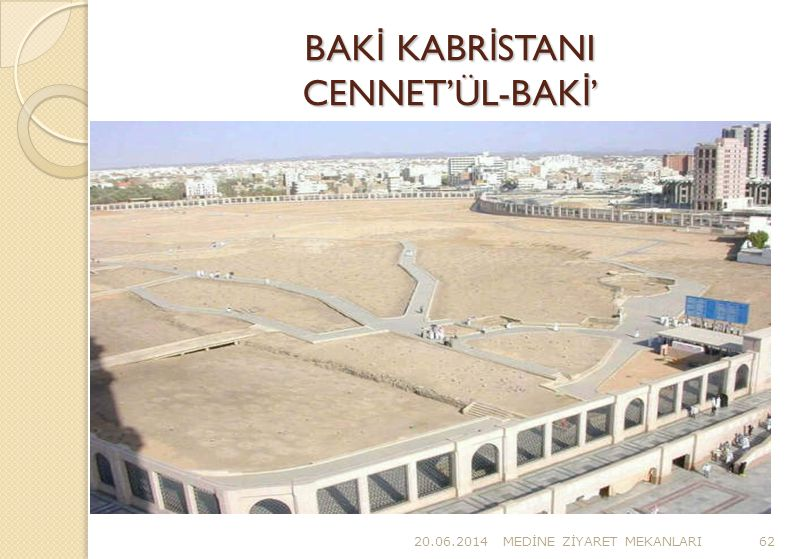 BAKİ KABRİSTANI CENNET'ÜL-BAKİ'
