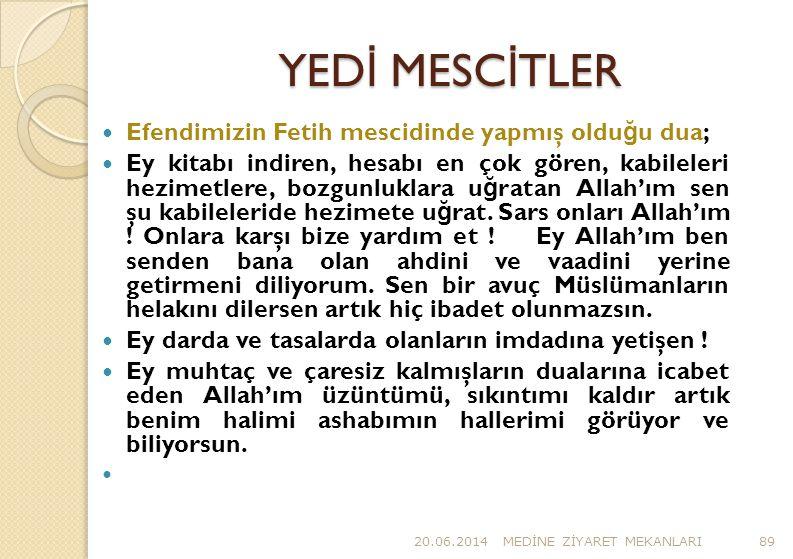 YEDİ MESCİTLER Efendimizin Fetih mescidinde yapmış olduğu dua;